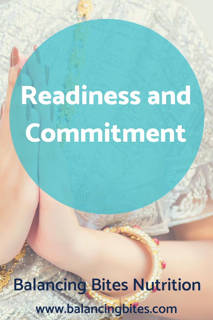 Readiness and Commitment - Balancing Bites Nutrition.png