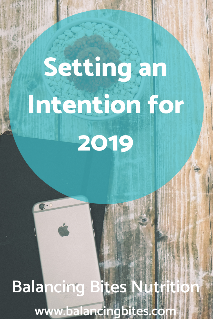 Setting an Intention for 2019 - Balancing Bites Nutrition.png