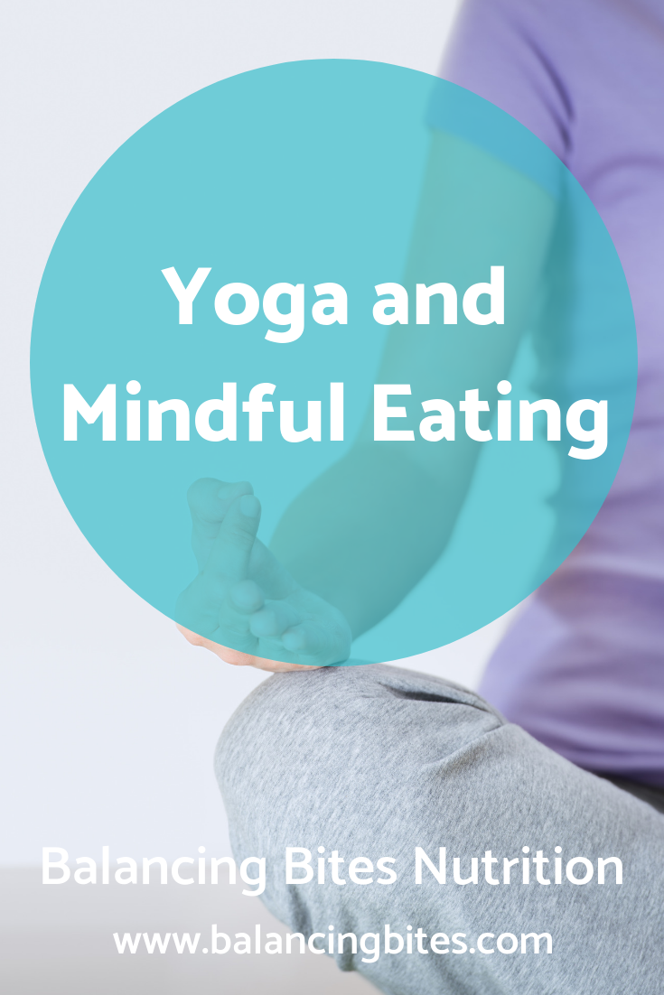 Yoga and Mindful Eating - Balancing Bites Nutrition.png