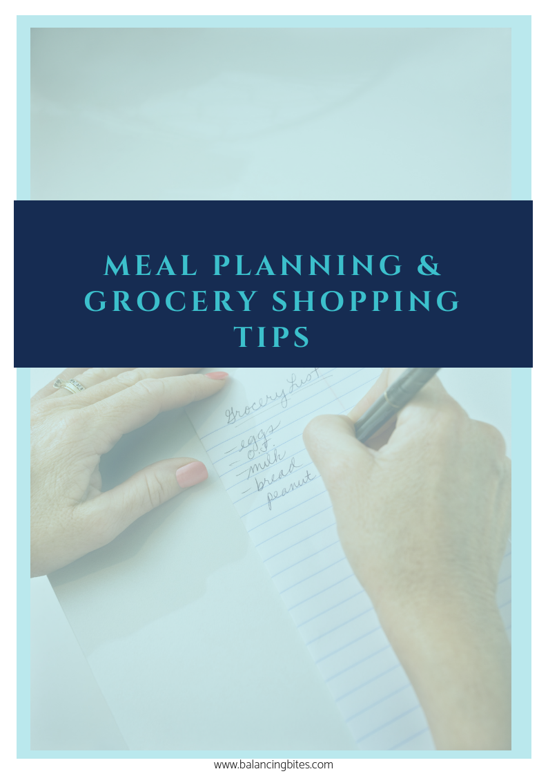 Meal Planning and Grocery Shopping Tips - Balancing Bites Nutrition.png
