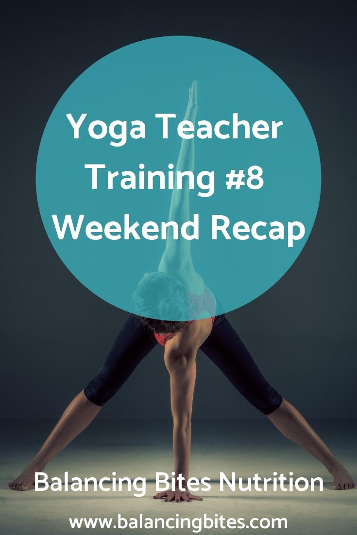 Yoga Teacher Training #8 Weekend Recap_Balancing Bites Nutrition.jpg