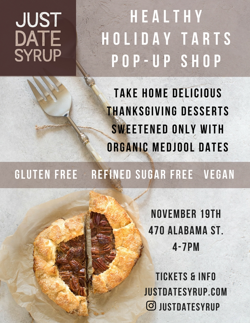 Thanksgiving Holiday Tart Popup - Refined-sugar free pies for thanksgiving. Skimp on sugar, but don't skimp on flavor. These pies are no less delicious, and feature our Just Date Syrup. Delicious pies created by Bebe Carminito, food stylist and blogger.
