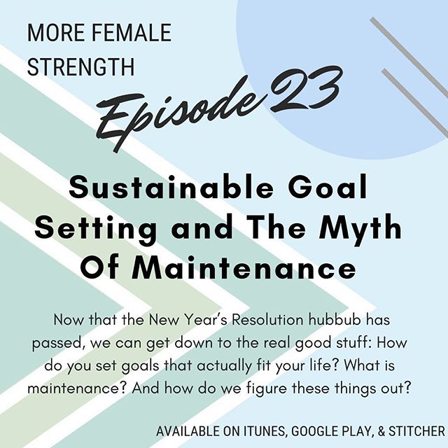 Happy 2019! We managed to bypass all of New Year's Resolution season to drop this episode on you in the doldrums of mid February. Lost some of the sparkle of the new year? No problem. We talk about realistic goal setting - how to align your goals to your real life, so that you can actually stick to them and feel good about it! We also talk about maintenance. Spoiler! It doesn't exist. Don't despair, though, we have you covered. Listen to this episode, then go forth and enjoy your thoughtfully planned life/training balance! #morefemalestrength #getloudandtakeupspace