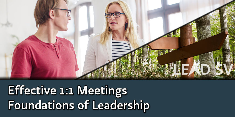 Effective 1 to 1 Meetings - Foundations of Leadership