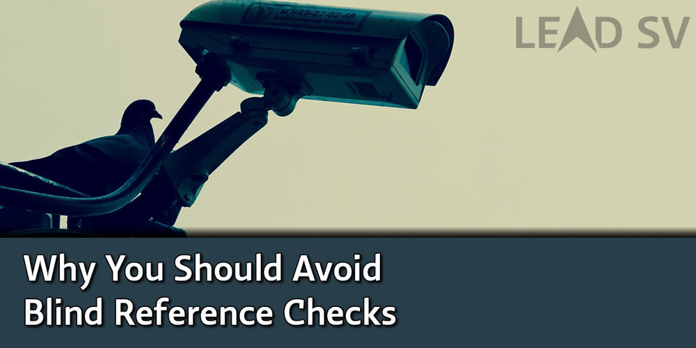 Why You Should Avoid Blind Reference Checks