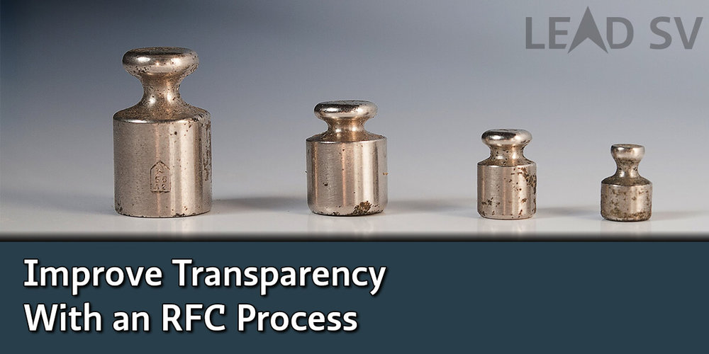Improve Transparency with an RFC Process