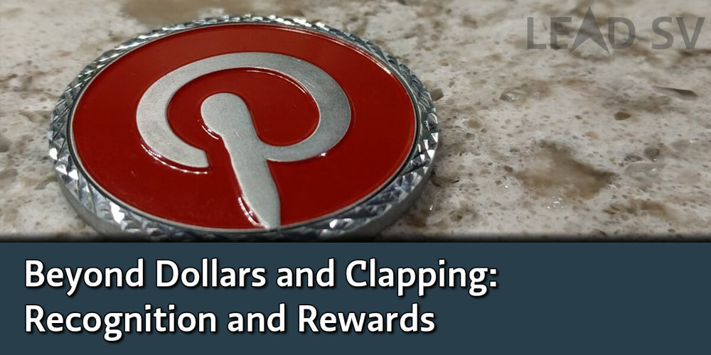 Beyond Dollars and Clapping - Recognition and Rewards