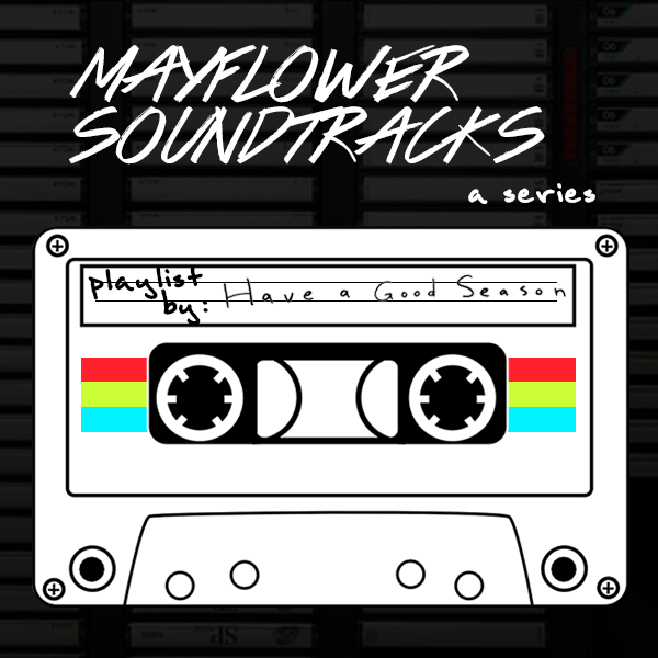 Mayflower Soundtracks: Have a Good Season