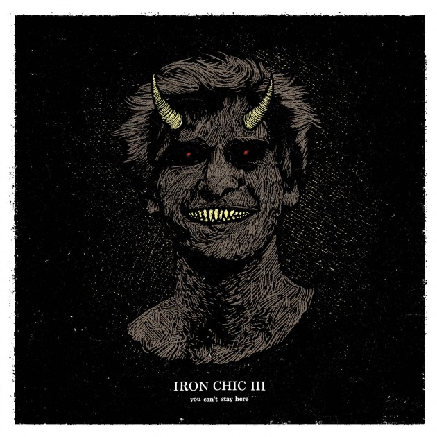 Iron Chic -- You Can't Stay Here