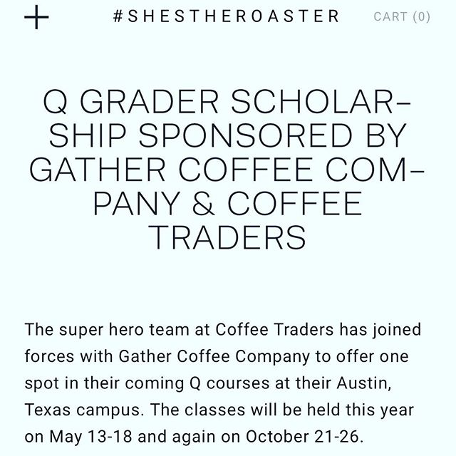 Wanna be a Q Grader? @gathercoffeecompany & @texascoffeetraders are partnering with us a scholarship.  Link to apply is on our scholarships page!!! #shestheroaster