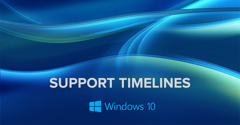 windows 10 and its support timelines at a glance chris behar