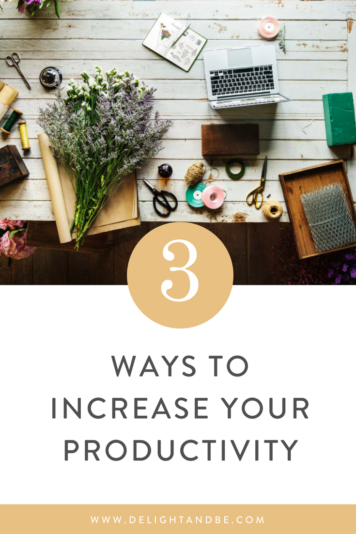 3 ways to increase your productivity