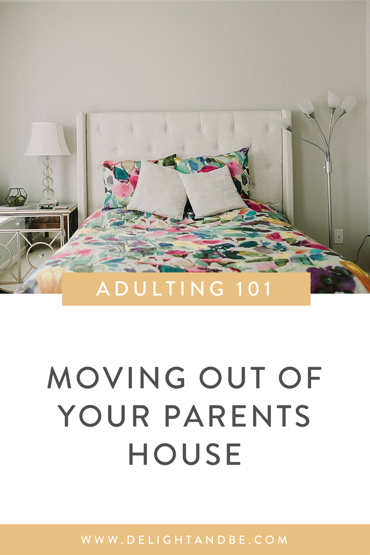 Adulting 101: Moving out of Your Parents House