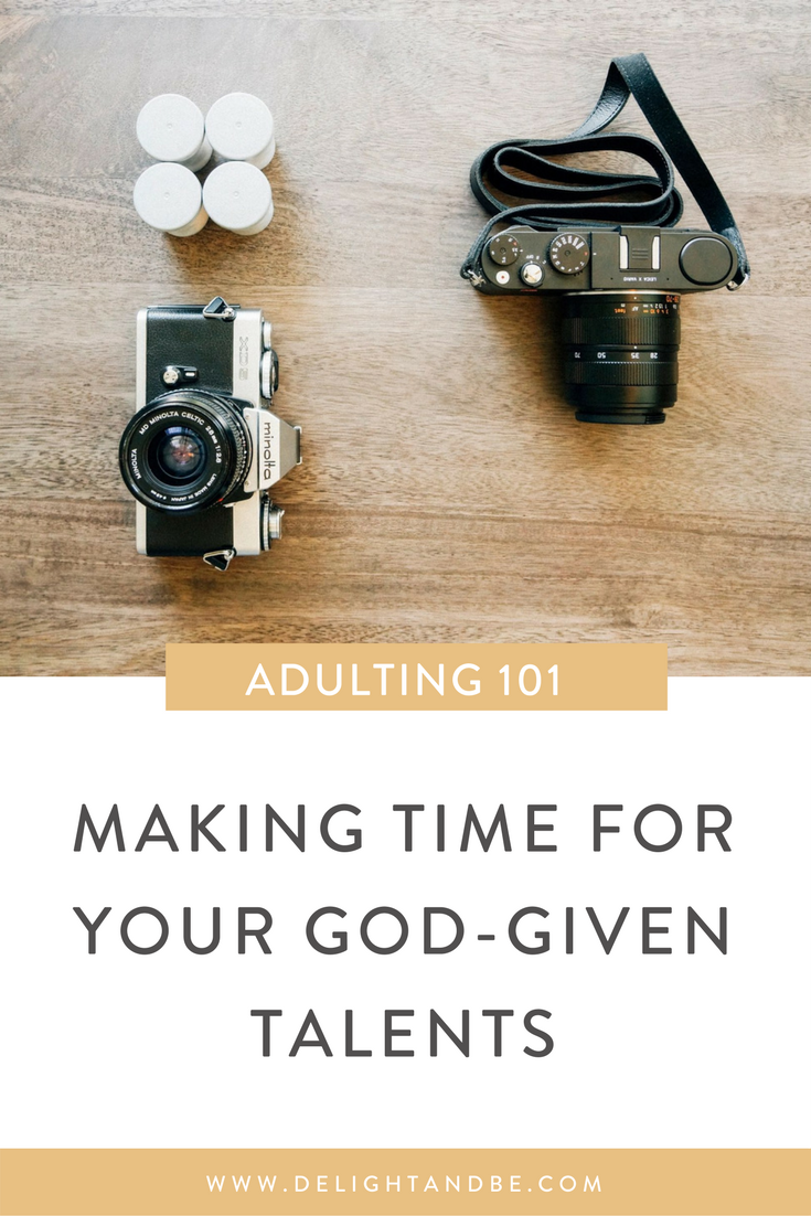 Adulting 101: Making Time for Your God-Given Talents