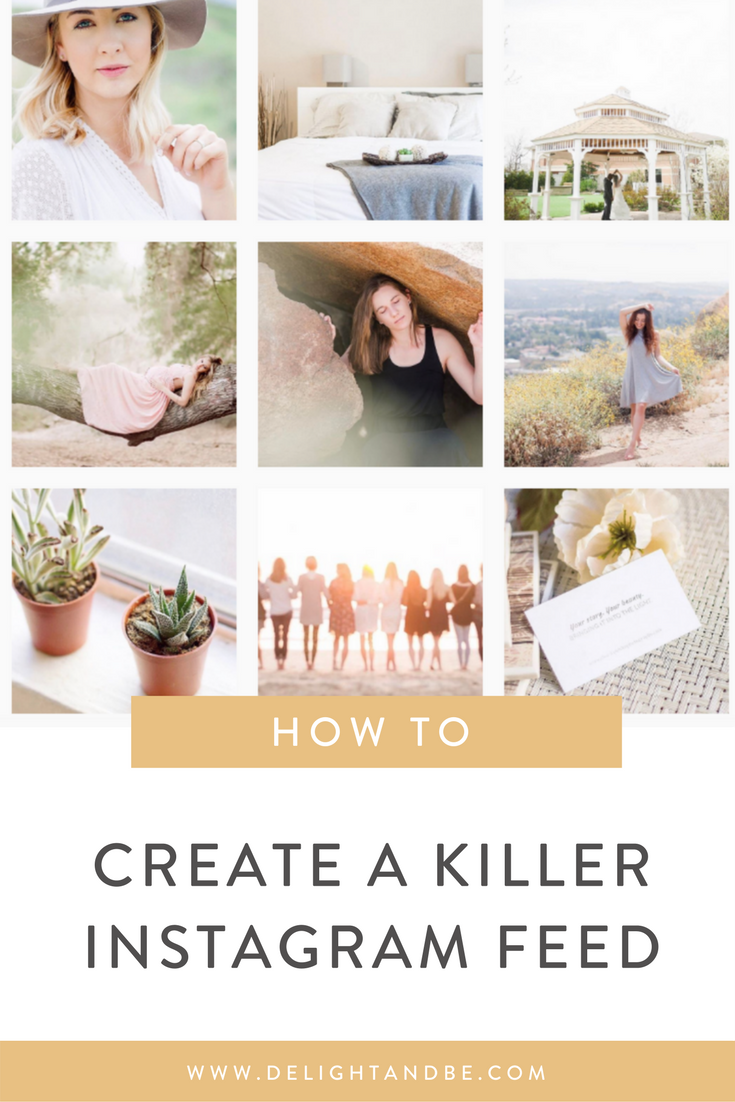 How to Create a Killer Instagram Feed | Delight & Be Blog