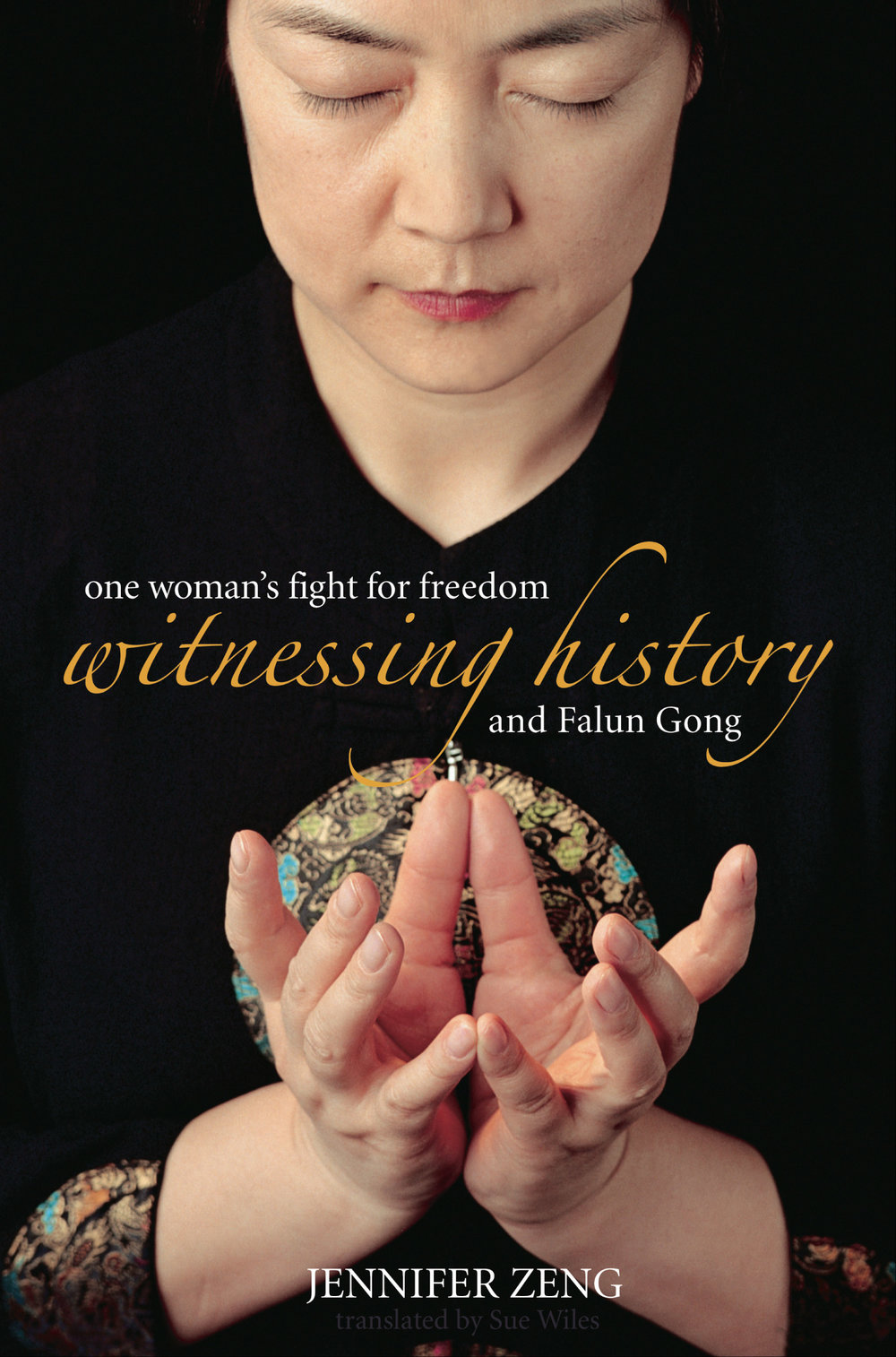 """ Witnessing History: One woman's fight for freedom and Falun Gong "" Jennifer Zeng, Allen & Unwin."