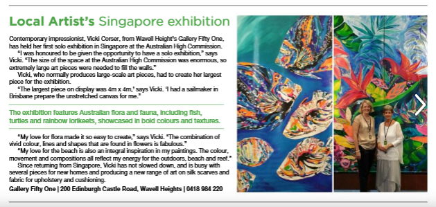IT ONLY TOOK FIVE WEEKS   - In October 2017, Gallery Fifty One's director and artist, Vicki Corser, was invited to hold a solo exhibition of her sumptuously coloured works of art by the Australian High Commission in Singapore. Vicki painted both day and night for the exhibition to come to life and freight it back to Singapore just in time for it to proudly hang in their enormous atrium.