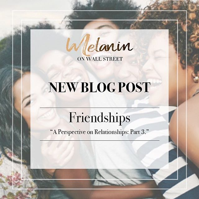 For the last few weeks the ladies of Melanin on Wall street have been discussing their personal ideas and opinions on relationships through our blog. This week we are focusing on friendships. Friendships are a huge part of our lives because it is about people who we have chosen as family. These are the folks which we have a bond with and are not blood related to which speaks volumes to the strength of that bond. Our Director of Operations, @m__elle.__ wrote out her thoughts, advice and opinions on friendships and her own personal journey through those experiences. Link in Bio!  #melaninonwallstreet #relationships #friendships #womenempowerment