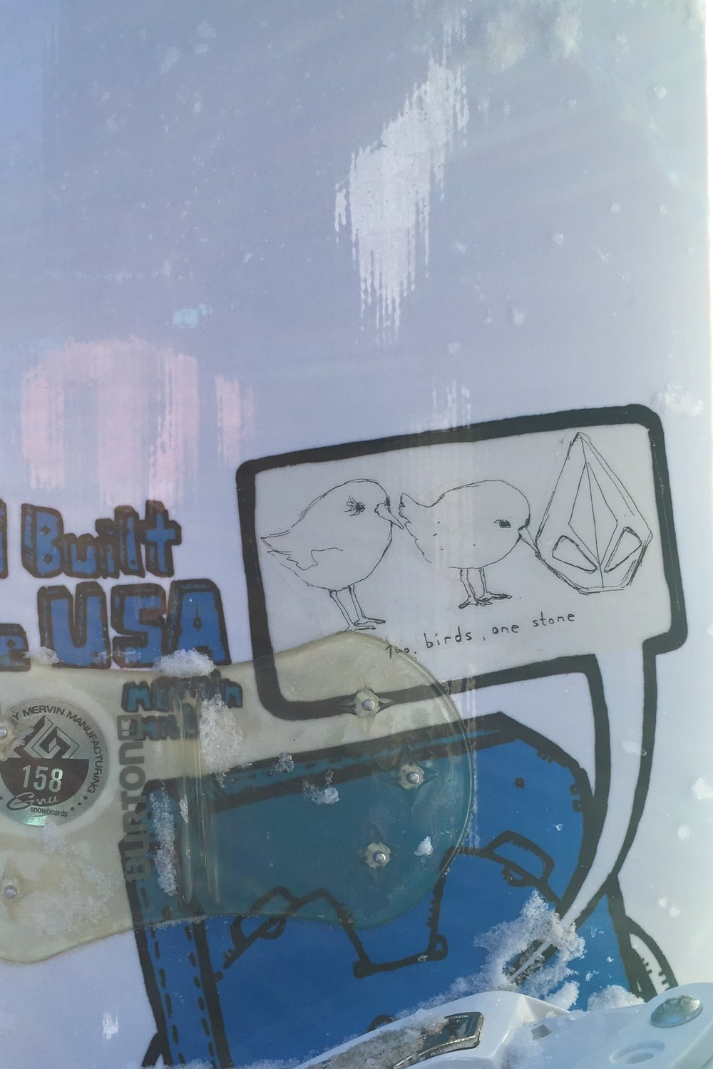Check it out. A sticker Papa Bird put on his snowboard over 8 years ago. I think it was destiny for the blog to be called what it is :)