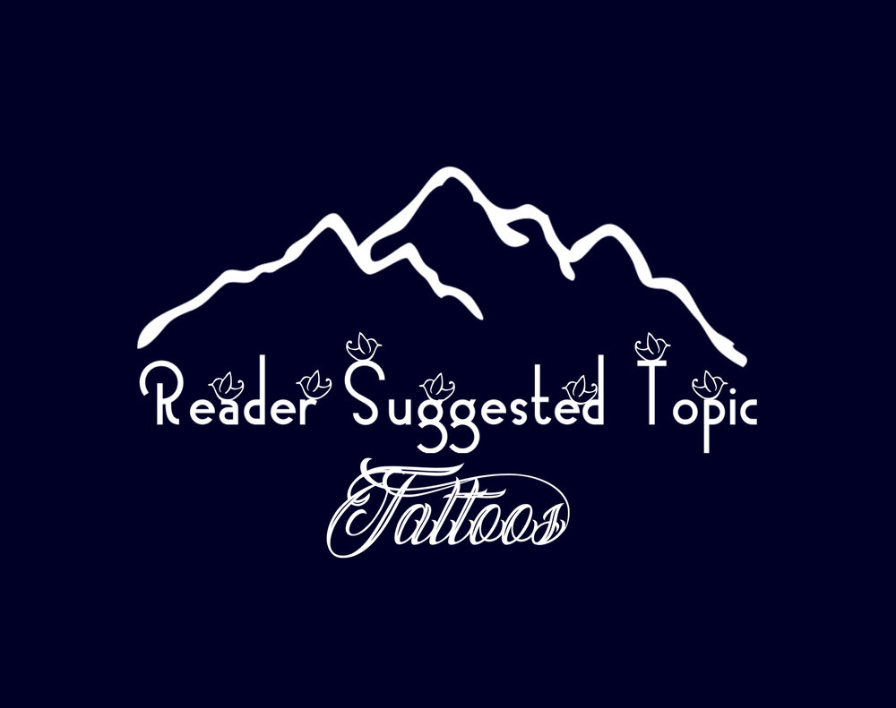 Reader Suggested Topic: Tattoos