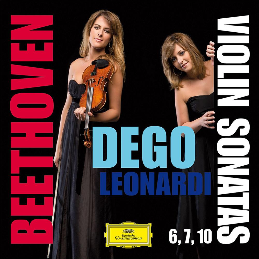 BEETHOVEN Violin Sonatas 6-7-10  Francesca Dego, violin Francesca Leonardi, piano 2015 Deutsche Grammophon 481 2302 GH DDD CD
