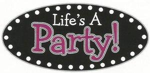Lifes a Party.jpg