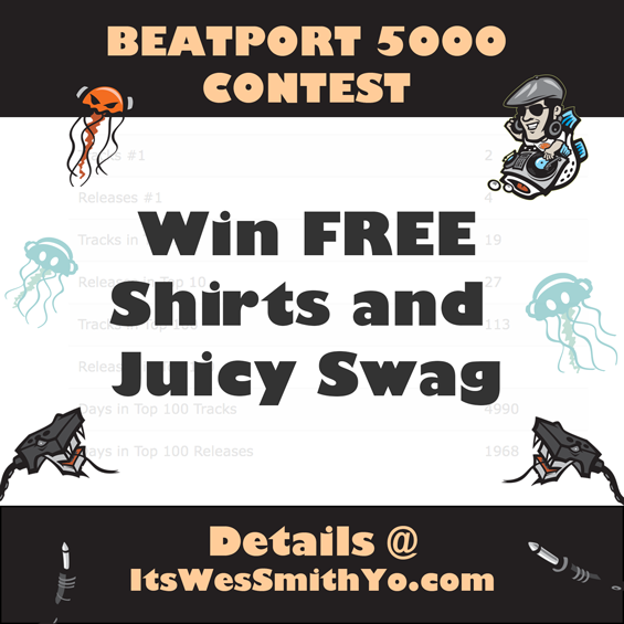 Win Free Swag in My Beatport 5000 Contest;), Wes Smith, It's Wes Smith Yo!