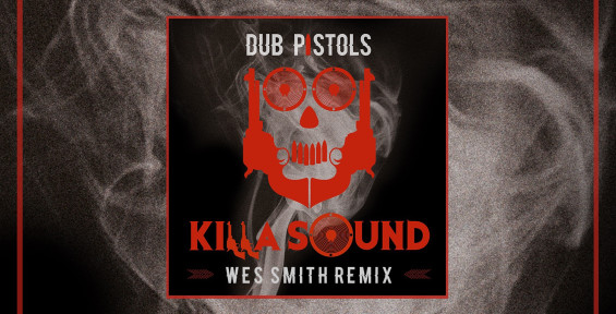 DubPistols_KillaSound_WSGraphicSquare, It's Wes Smith Yo