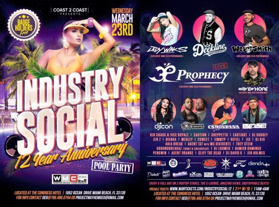 Event_2016-03-23_IndustrySocial_Full, Lady Waks (exclusive), Deekline, Wes Smith (exclusive), Prophecy (exclusive) (Live P.A.), Wavewhore, DJ ICON, Omega Squad, G$Montana, BEBE (Bebe Breaks), Kid Chaos & Vice Royale, DJ Caution, Gheppetto, EARTIGHT, DJ ShOOey, Jen Z, Dienda, Medley, 2Sweet, Jimmy P, Refill, Jix, DJ 818, Adia Break, Agent 137 with MC Disidente, Trey Stein, Groundbreakaz (1SHOT & Childsplay), DJ Loomer, Damien Domingo, DURTYSOXXX, Cliff The Head, DJ David K, Jen Holmes