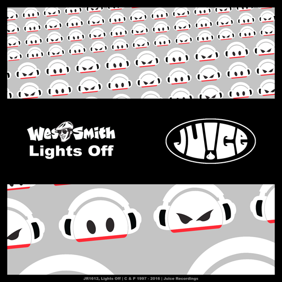 Lights Off By Wes Smith, It's Wes Smith Yo, Juice Recordings, The Juice Squad, Its Juice Yo, Califunkya, EDM, UDM, Electro, Club, House Music,  Funk, Breaks, Breakbeat, Booty, Glitch Hop, Dub Step, San Diego, California,