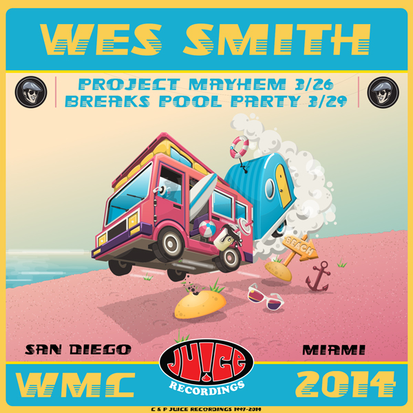 WMC2014_HereWeGo_600, Wes Smith & The Juice Squad @ Winter Music Conference (WMC) 2014, Juice Recordings, The Juice Squad, Wes Smith, White Boy Awesome, Dirty Kicks, BumpR StickR, Low End Hustler, #Breaks, #Breakbeat, #JuiceHedz,  #BringBackThatFunk, #HotMessGoesBoom,  #FriendsInLowPlaces, #858FunkBass, Miami, WMC, WMC 2014, Project Mayhem, Breaks Pool Party, Afterdark Records, Geo Lopez