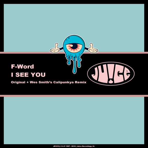 #jr1519, #ISeeYou, #JuiceRecordings, #TheJuiceSquad, #ItsJuiceYo, #ItsWesSmithYo, #Calipunkya, #F-Word, #EDM, #UDM, #Electro, #Club, #Funk, #Breaks, #Breakbeat, #Booty, #Bass, #Rave