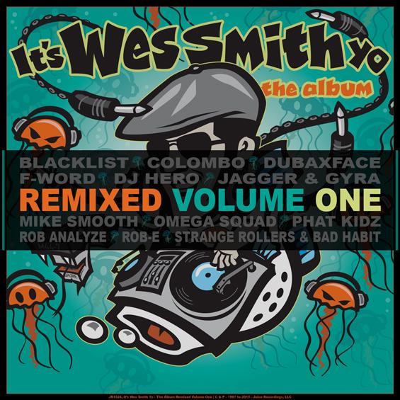 JR1524_IWSY_TheAlbumRemixedVolumeOne, #ElectronicDanceMusic, #JuiceRecordings, #TheJuiceSquad, #ItsJuiceYo, #ItsWesSmithYo, #Califunkya, #VarietyShyo, #EDM, #UDM, #BassMusic, #Electro, #Club, #Funk, #FunkBass, #Breaks, #Breakbeat, #Booty