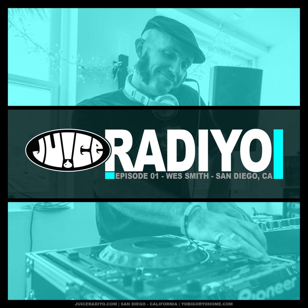 JuiceRadiYo_EP-0001_WesSmith_2017RewindPart1.jpg
