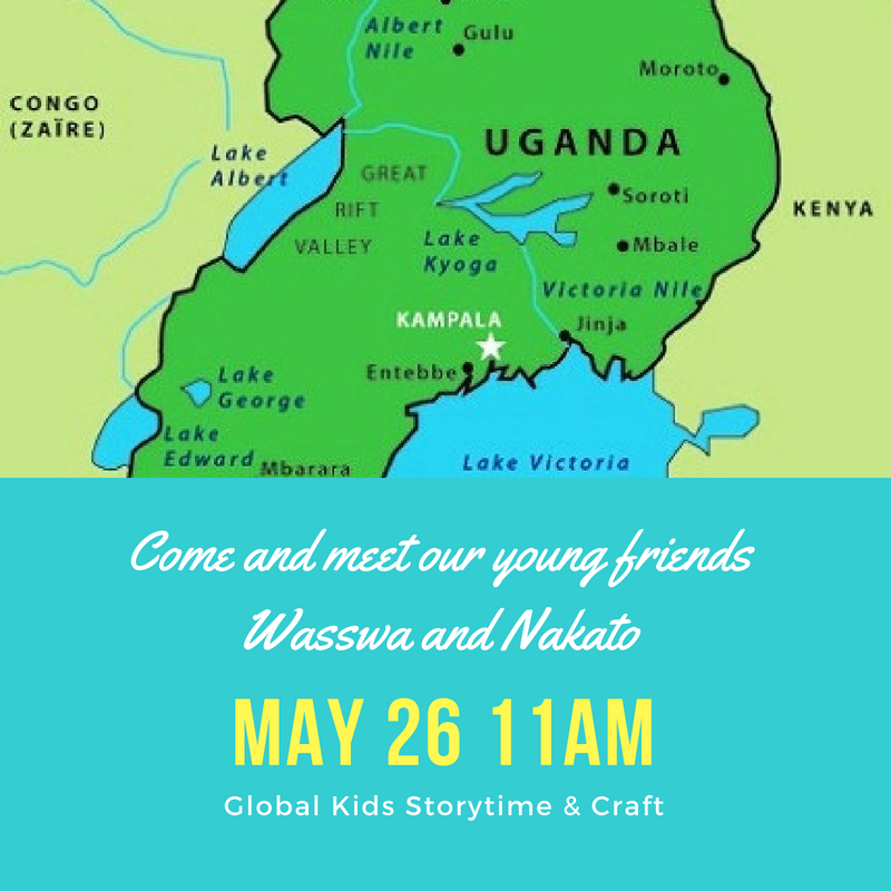 May Global Kids - Join us for Global Kids Storytime from Uganda! Wasswa and Nakato Myers, 10 year old twins originally from Uganda, will be here to share stories with us.