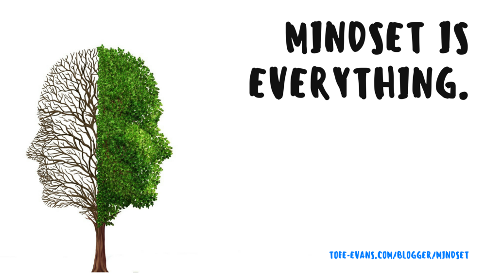 BLOG - MINDSET IS EVERYTHING..png