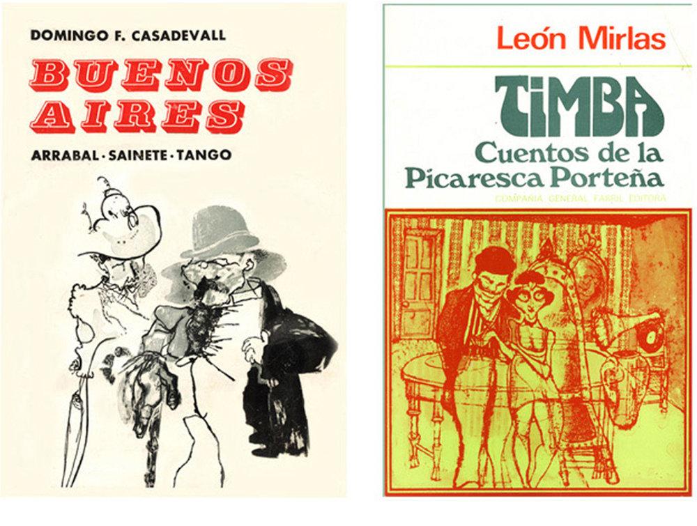 """""""Buenos Aires, arrabal sainete y tango"""", by Domingo Casadeval, and """"Timba, cuentos de la picaresca porteña"""", by León Mirlas."""