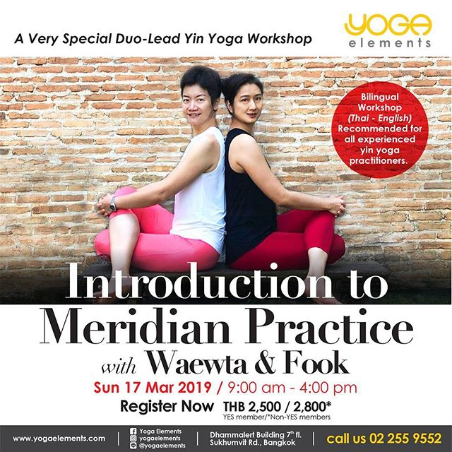 Introduction to Meridian Practice A Very Special Duo-Lead Yin Yoga Workshop with Waewta & Fook .... Sun 17 Mar 2019 9:00 am - 4:00 pm .... Qi (Chi) or Prana (in Indian yoga), is the life force or vital energy that flows though each organ and system of the body. According to the Traditional Chinese Medicine (TCM), the Meridian System is a path through which the Qi flows.  This special full day workshop will introduce you to the meridian opening sequences and a short yin yoga pose sequence that helps to promote your experience in the Qi flow. .... Register Now THB 2,500 / 2,800* YES member/*Non-YES members .... • Registration is on a first-paid, first-served basis. • Price includes 2 practice classes in the morning and afternoon. • Price includes a healthy lunch box per person. • The studio reserves the right to cancel the class with less than 10 registered participants. .... Cash at Studio or transfer money at Bank Name: Bangkok Bank Branch: Surawong Swift code: BKKBTHBK Account number: 147-4-53571-1 Account type: Savings Account holder name: Yoga Elements .... เพื่อไม่พลาดอัพเดตต่างๆ เช็คตารางคลาสหรือโปรโมชั่นได้ที่www.facebook.com/YogaElementsStudio และ www.yogaelements.com  LINE @yogaelements หรือโทรหาเรา 02 255 9552 ........ #yogaelements #yoga #โยคะ #yogastudio #asoke #btsasoke #bangkok #asana #vinyasa #ashtanga #sukhumvit #terminal21 #siam #thailand #バンコク #ヨガ #요가 #瑜伽 #yogabangkok #yogathailand #namaste #yogi #flow #yin #yinyoga #meridian