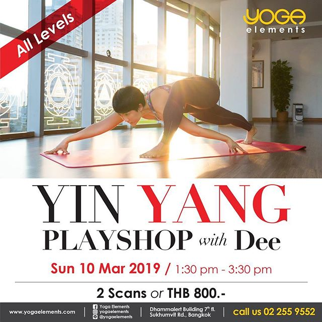 YIN YANG PLAYSHOP with Dee Sun 10 Mar 2019 1:30 - 3:30 pm .... Yin and Yang is a concept of dualism in ancient Chinese philosophy, describing how seemingly opposite or contrary forces may actually be complementary, interconnected, and interdependent in the natural world, and how they may give rise to each other as they interrelate to one another. .... In this 2hours class will combine Yin-Yang together and blend them for your practice to find the balance in both mine and body. .... 2 Scans or THB 800.- .... เพื่อไม่พลาดอัพเดตต่างๆ เช็คตารางคลาสหรือโปรโมชั่นได้ที่