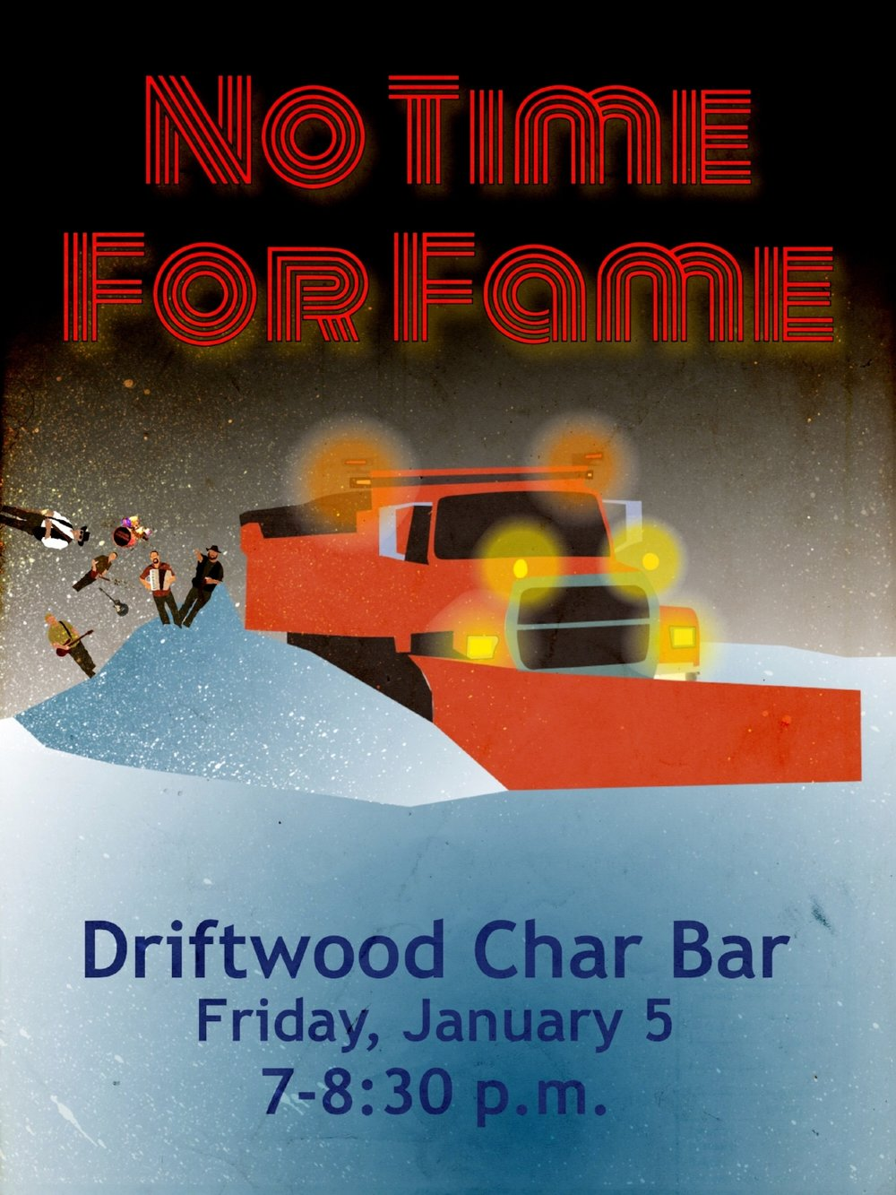 Driftwood char bar - Minneapolis, MNFriday January 5, 20187:00-8:30 pmKick off the new year with No Time For Fame!
