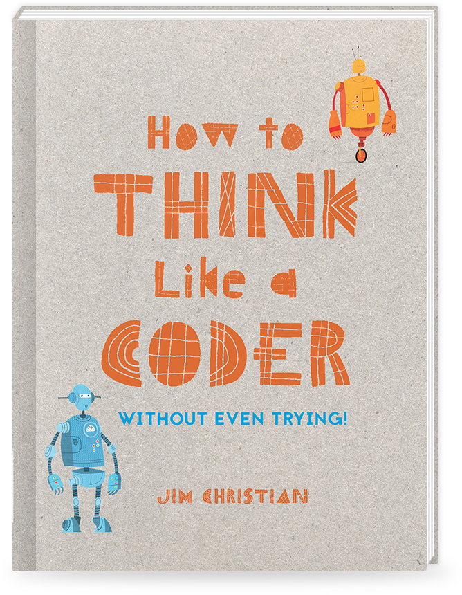 Latest Book: How To Think Like a Coder (Without Even Trying) - Coming to book shops around the world this October. Too intimidated by a world of programming and computer code? You won't be after reading this back-to-basics guide on thinking like a coder!