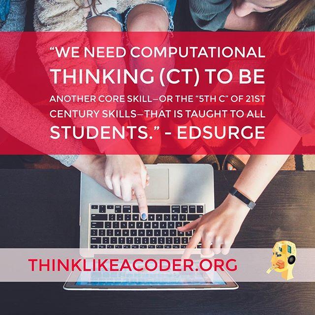 Computational Thinking needs to be the 5th 'C' of 21st century skills. #computationalthinking #edsurge #thinklikeacoder