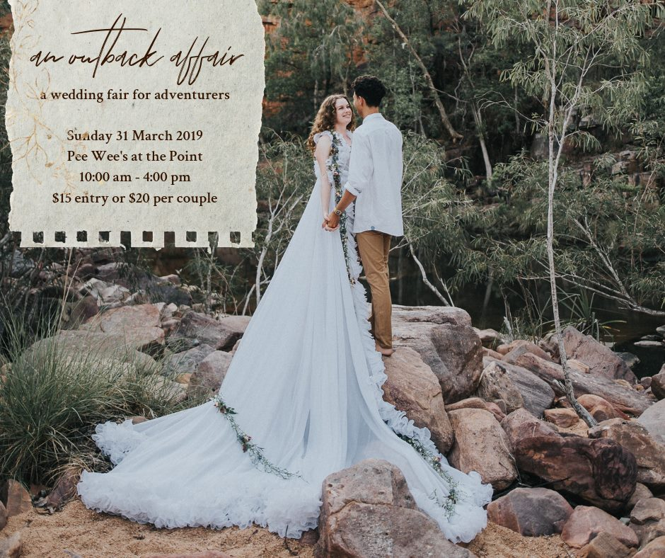 an outback affair, Darwin wedding fair at Pee Wees, 31 March 2019