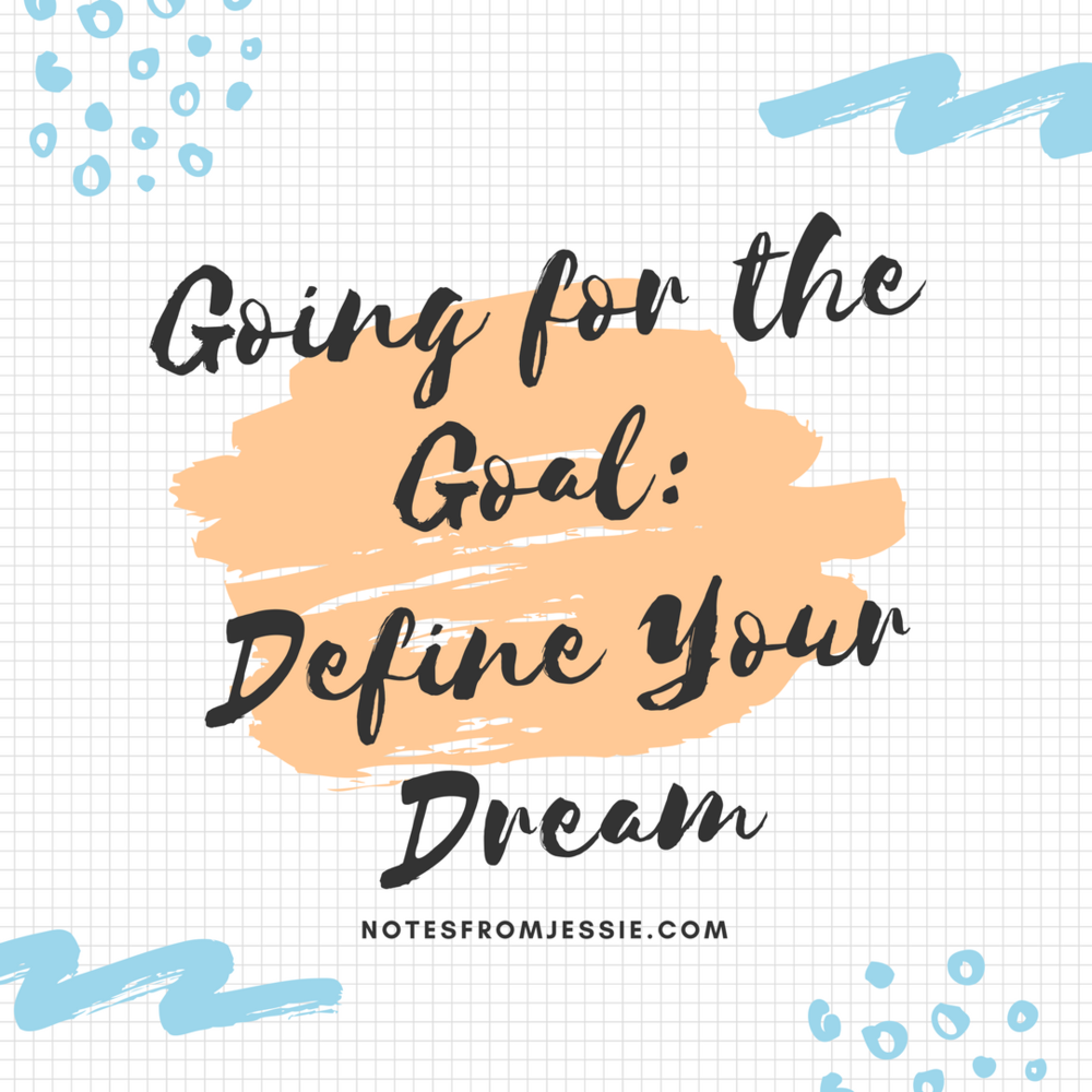 Going for the Goal- Define Your Dream.png