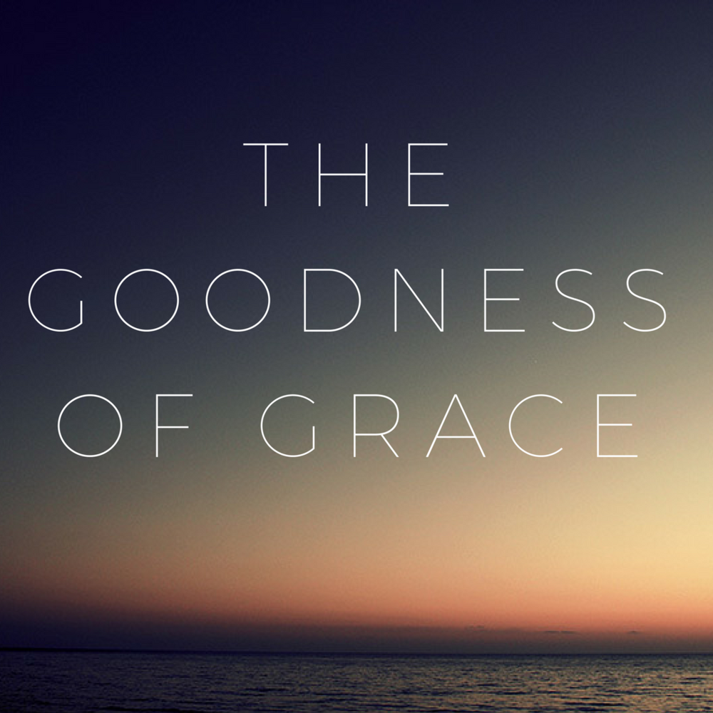 the goodness of grace.png