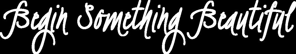 BEGIN-SOMETHING-BEAUTIFUL-(5503).png