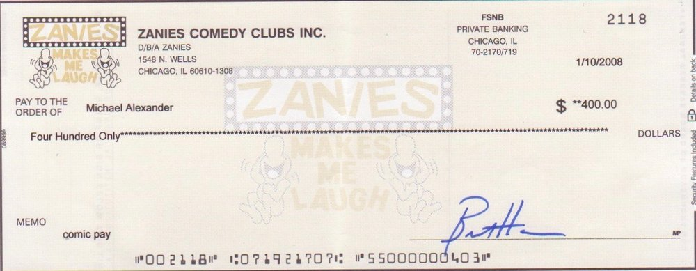 The week I earned this check both Bill Burr and Jim Gaffigan dropped in to do guest sets.