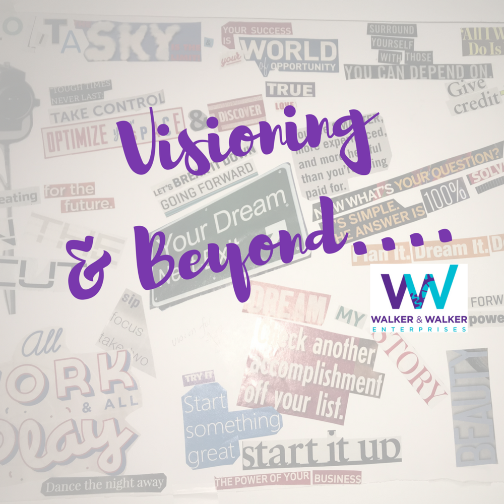 Visioning & Beyond with Lolita e Walker of Walker & Walker Enterprises
