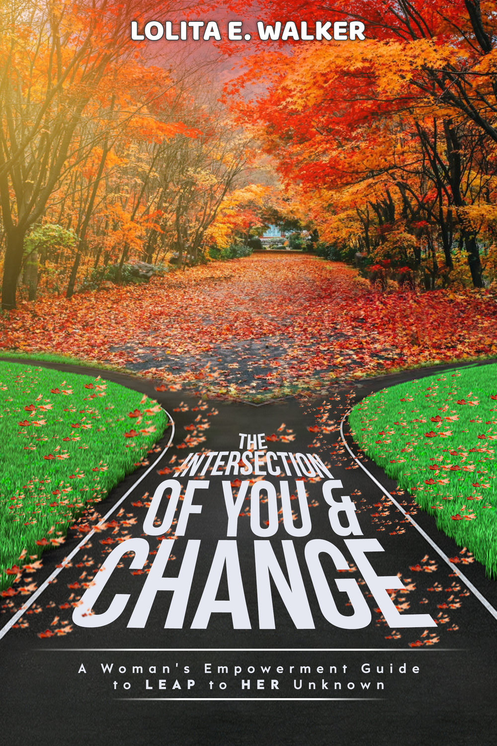Cover of The Intersection of You & Change by Lolita E. Walker.JPG