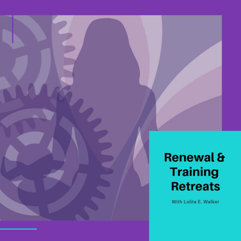 Renewal & Training Retreats with Lolita E. Walker.png